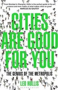 Influential books #53 Cities are good for you by Leo Hollis
