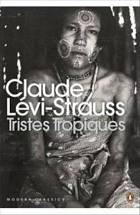 Influential books #64 Tristes Tropiques by Claude Levi-Strauss