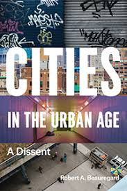 Influential books #85 Cities in the urban age by Robert Beauregard
