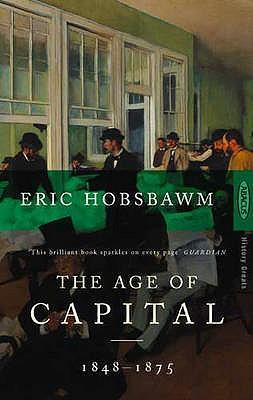 Influential books #86 The Age Of Capital 1848-1875 by Eric Hobsbawm